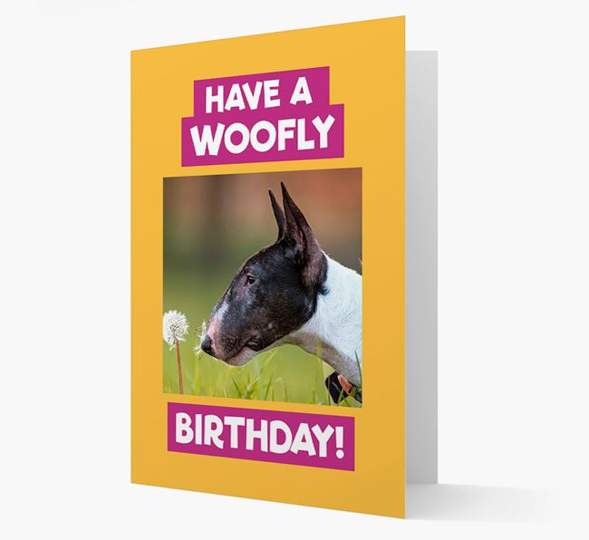 Photo Upload 'Have a Woofly Birthday' Card with your Bull Terrier Picture