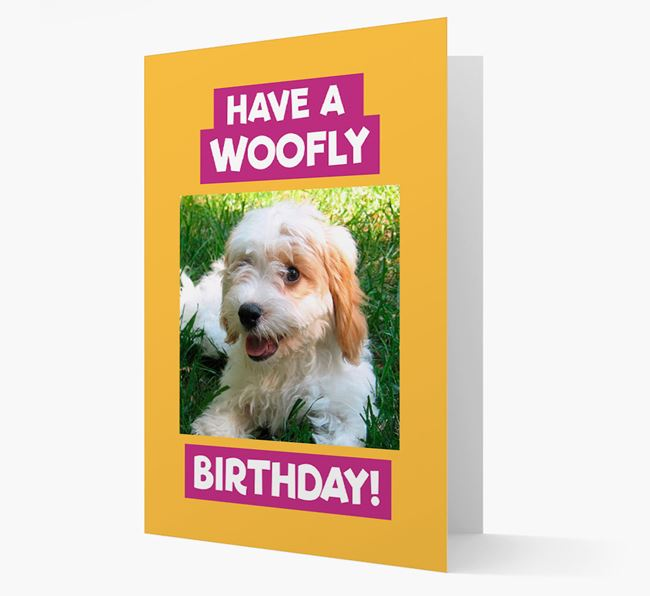 Photo Upload 'Have a Woofly Birthday' Card with your Cavachon Picture