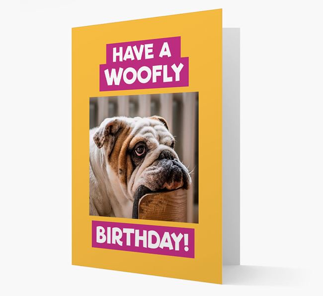 Photo Upload 'Have a Woofly Birthday' Card with your English Bulldog Picture