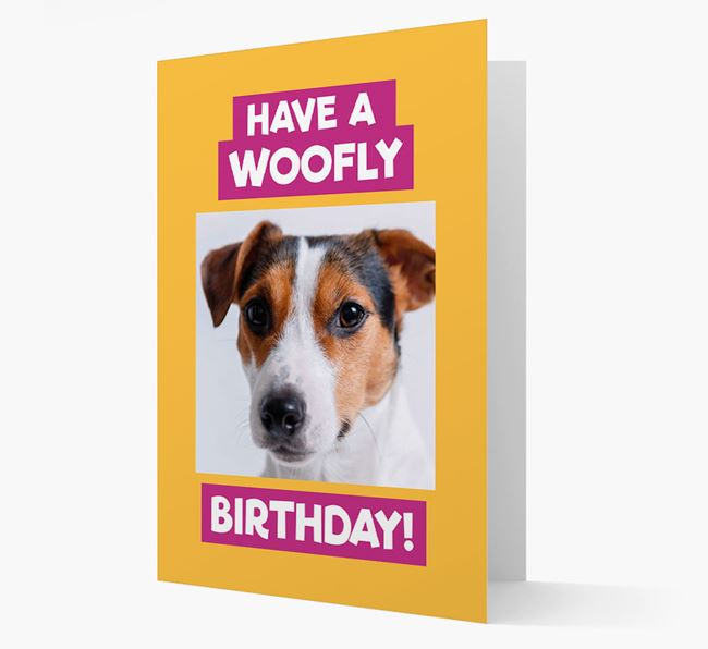 Photo Upload 'Have a Woofly Birthday' Card with your Jack Russell Terrier Picture