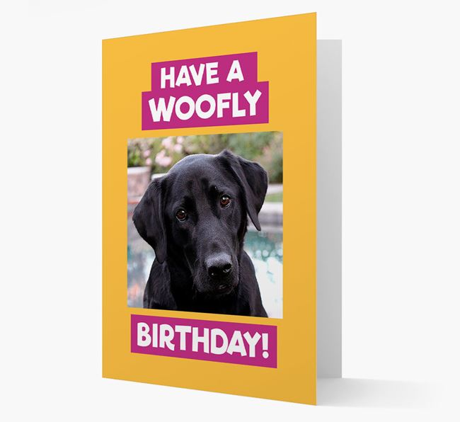 Photo Upload 'Have a Woofly Birthday' Card with your Labrador Retriever Picture