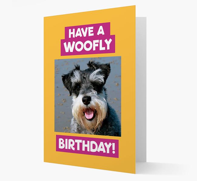 Photo Upload 'Have a Woofly Birthday' Card with your Miniature Schnauzer Picture