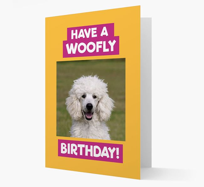 Photo Upload 'Have a Woofly Birthday' Card with your Poodle Picture