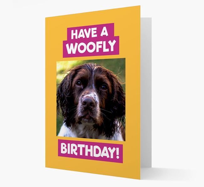 Photo Upload 'Have a Woofly Birthday' Card with your Springer Spaniel Picture