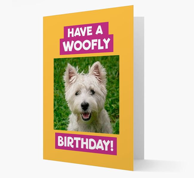 Photo Upload 'Have a Woofly Birthday' Card with your West Highland White Terrier Picture
