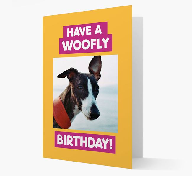 Photo Upload 'Have a Woofly Birthday' Card with your Whippet Picture