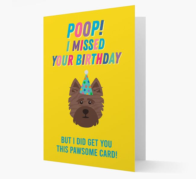 'Poop, I missed your Birthday' Card with Cairn Terrier Icon