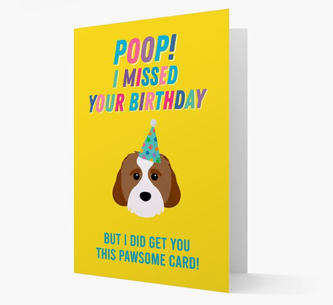 'Poop, I missed your Birthday' Card with Cavachon Icon