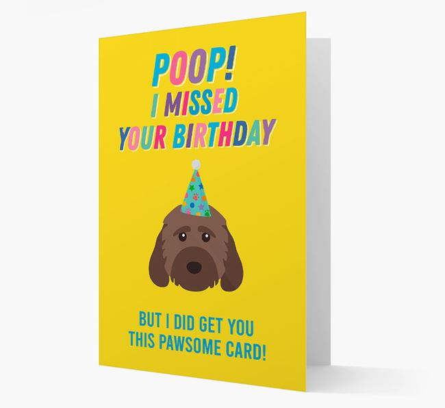 'Poop, I missed your Birthday' Card with Cockapoo Icon
