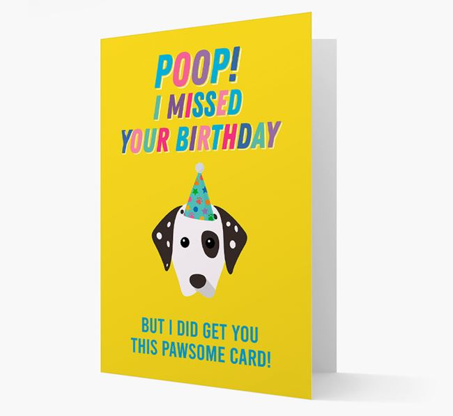 'Poop, I missed your Birthday' Card with Dalmatian Icon