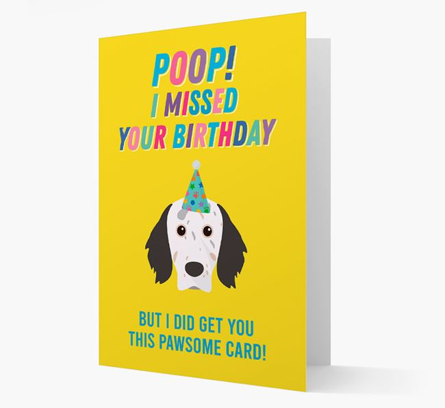'Poop, I missed your Birthday' Card with English Setter Icon