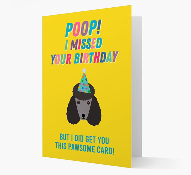 'Poop, I missed your Birthday' Card with Poodle Icon