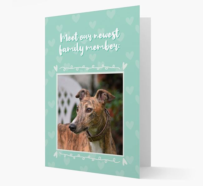Photo Upload 'Meet our newest family member' Card with you Greyhound Picture