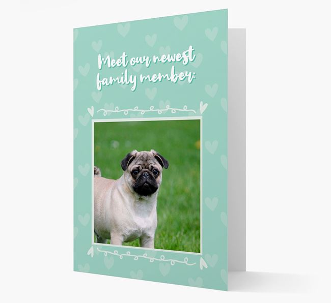 Photo Upload 'Meet our newest family member' Card with you Pug Picture