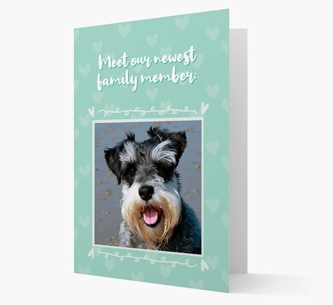 Photo Upload 'Meet our newest family member' Card with you Schnauzer Picture