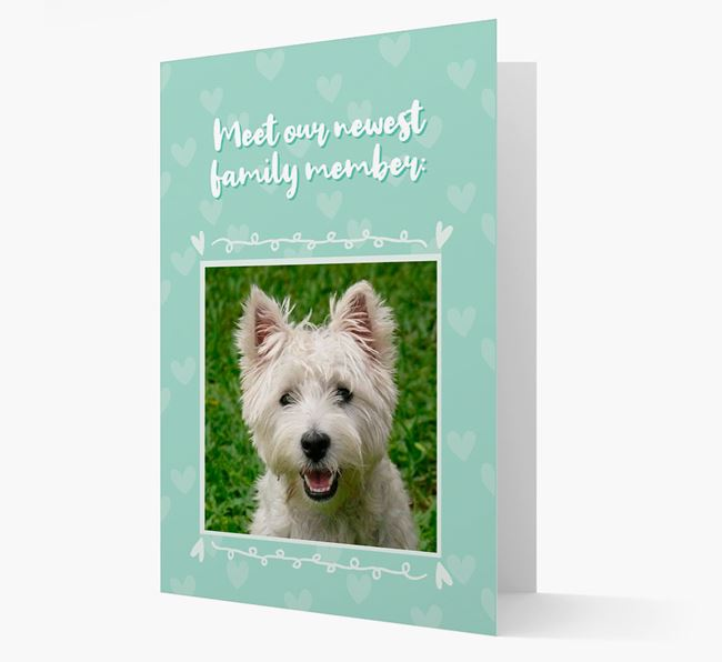 Photo Upload 'Meet our newest family member' Card with you West Highland White Terrier Picture