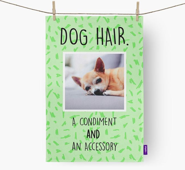Photo Upload 'Dog Hair.' Dish Towel with Chihuahua Picture