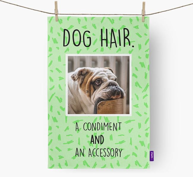 Photo Upload 'Dog Hair.' Dish Towel with English Bulldog Picture