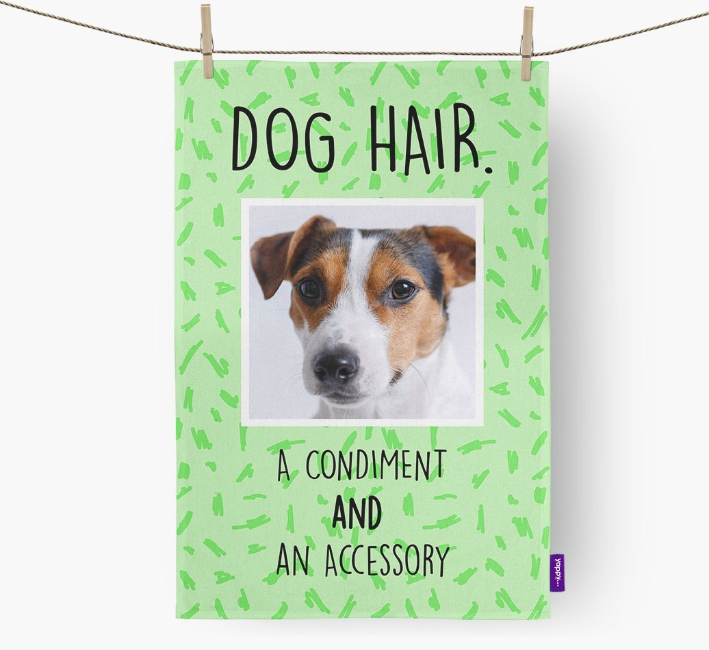 Dish Towel 'Dog Hair.' with photo of your Dog front view