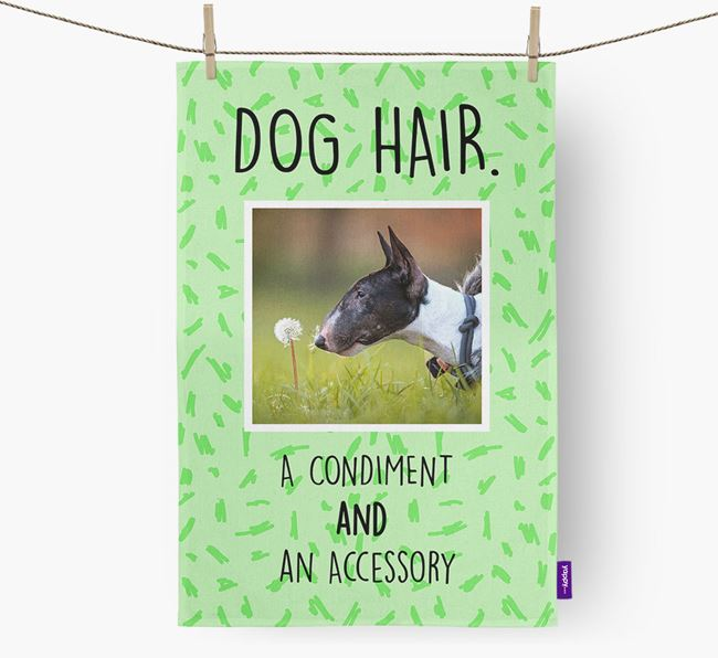 Photo Upload 'Dog Hair.' Dish Towel with Miniature Bull Terrier Picture