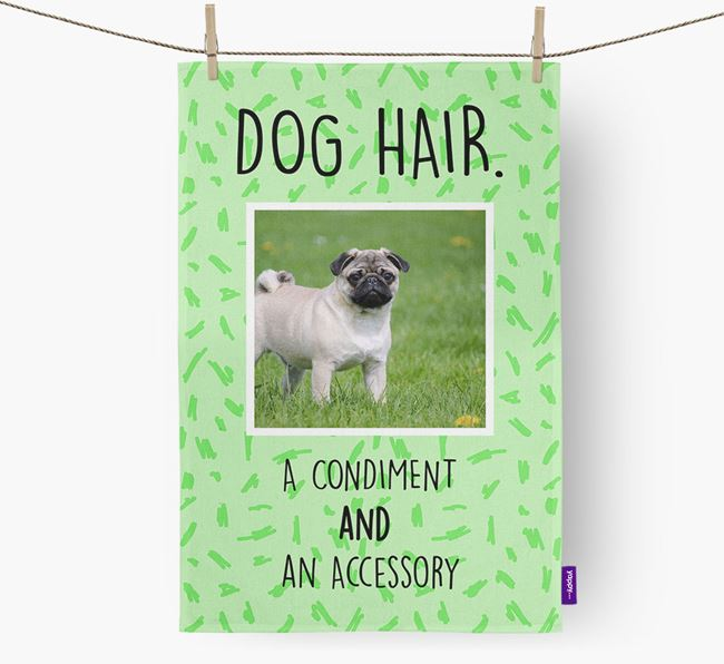Photo Upload 'Dog Hair.' Dish Towel with Pug Picture