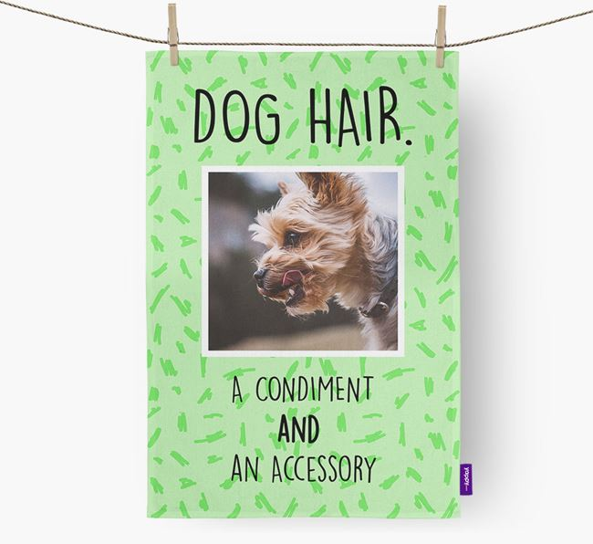 Photo Upload 'Dog Hair.' Dish Towel with Yorkshire Terrier Picture