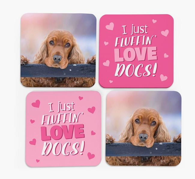'I Just Fluffin' Love Dogs' Coasters with Photo of your Cocker Spaniel - Set of 4