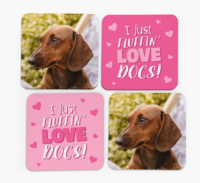'I Just Fluffin' Love Dogs' Coasters with Photo of your Dog - Set of 4
