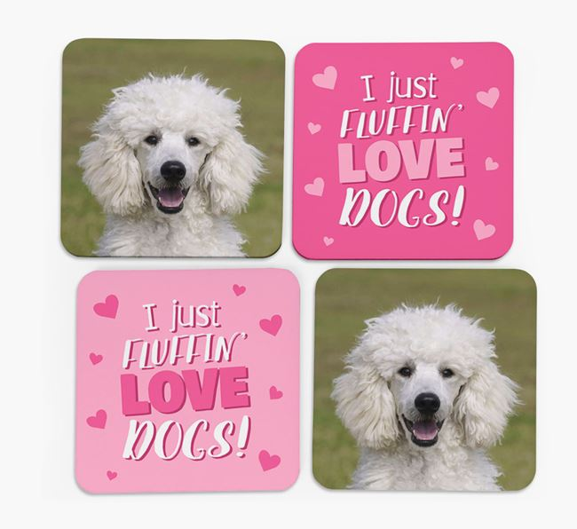 'I Just Fluffin' Love Dogs' Coasters with Photo of your Poodle - Set of 4