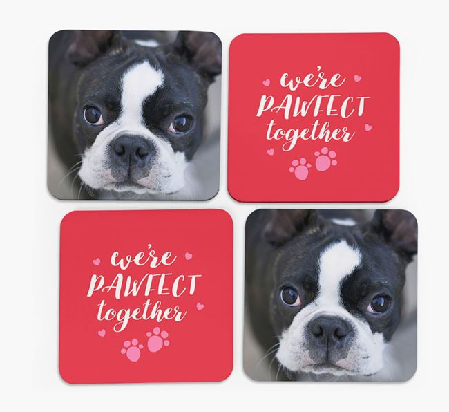 'We're Pawfect Together' Coasters with Photo of your Boston Terrier - Set of 4
