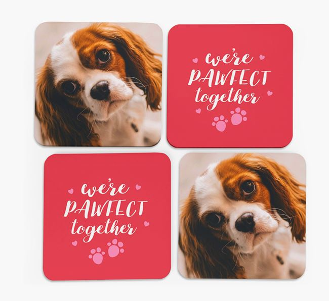 'We're Pawfect Together' Coasters with Photo of your Cavalier King Charles Spaniel - Set of 4