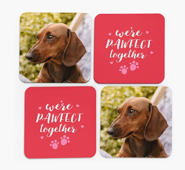 'We're Pawfect Together' Coasters with Photo of your Dachshund - Set of 4