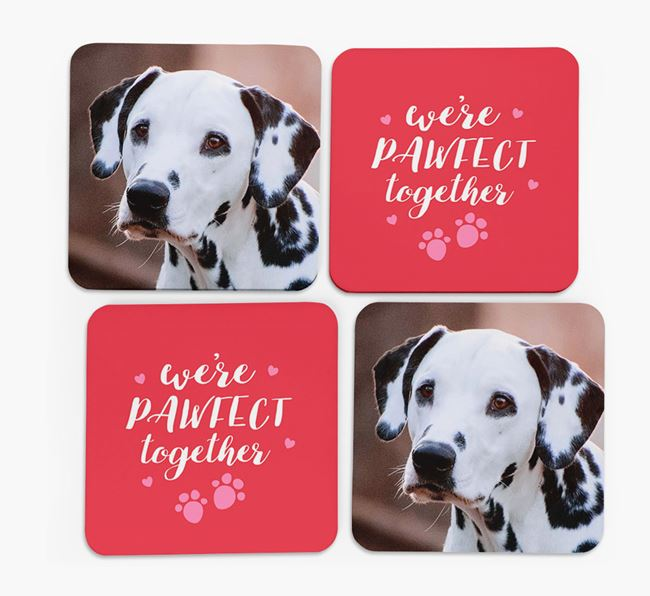 'We're Pawfect Together' Coasters with Photo of your Dalmatian - Set of 4