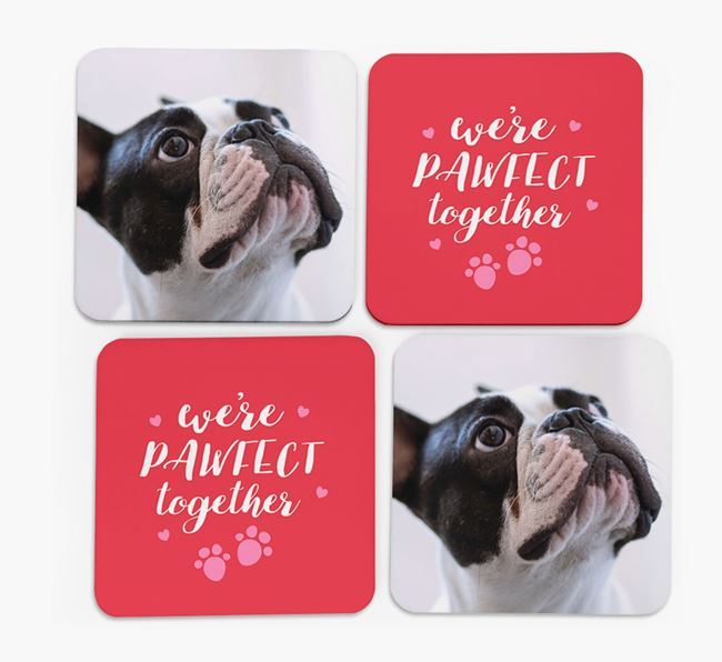 'We're Pawfect Together' Coasters with Photo of your French Bulldog - Set of 4
