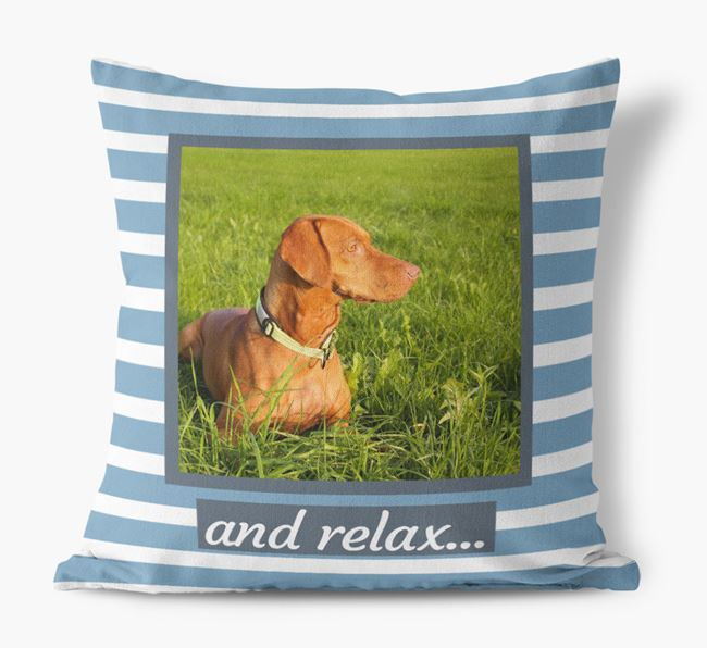 Photo Upload 'and relax' Pillow with Dog Picture