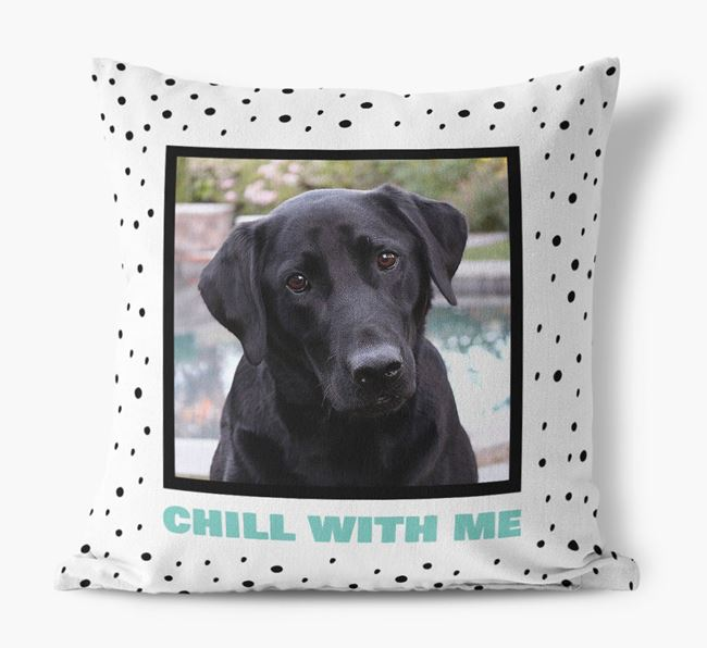 Photo Upoad 'Chill With Me' Pillow with Labrador Retriever Picture