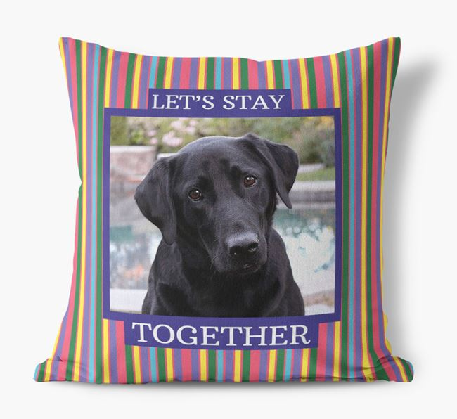 Photo Upload 'Let's Stay Together' Pillow with Labrador Retriever Picture