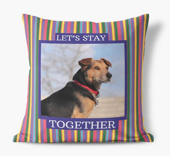 Photo Upload 'Let's Stay Together' Pillow with Dog Picture