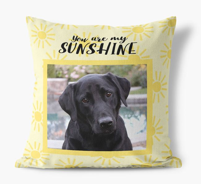 Photo Upload 'You are my sunshine' Pillow with Labrador Retriever Picture
