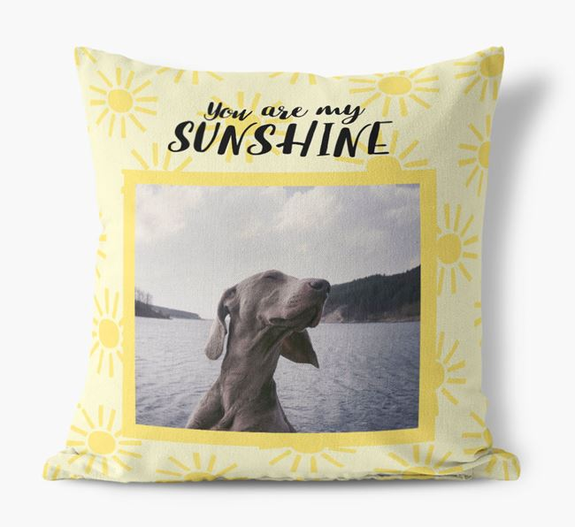 Photo Upload 'You are my sunshine' Pillow with Dog Picture