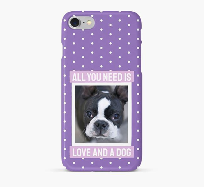 'All You Need is Love' Phone Case with photo of your Boston Terrier