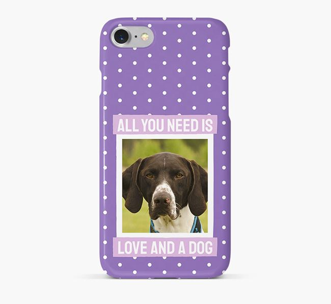 'All You Need is Love' Phone Case with photo of your German Shorthaired Pointer