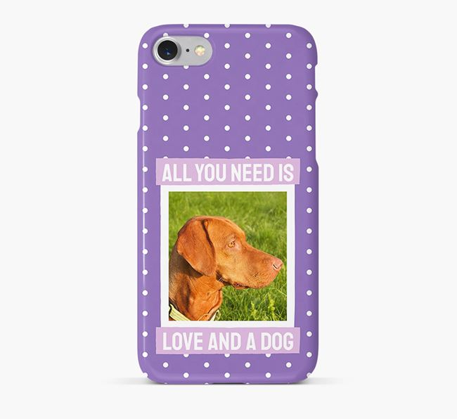 'All You Need is Love' Phone Case with photo of your Hungarian Vizsla