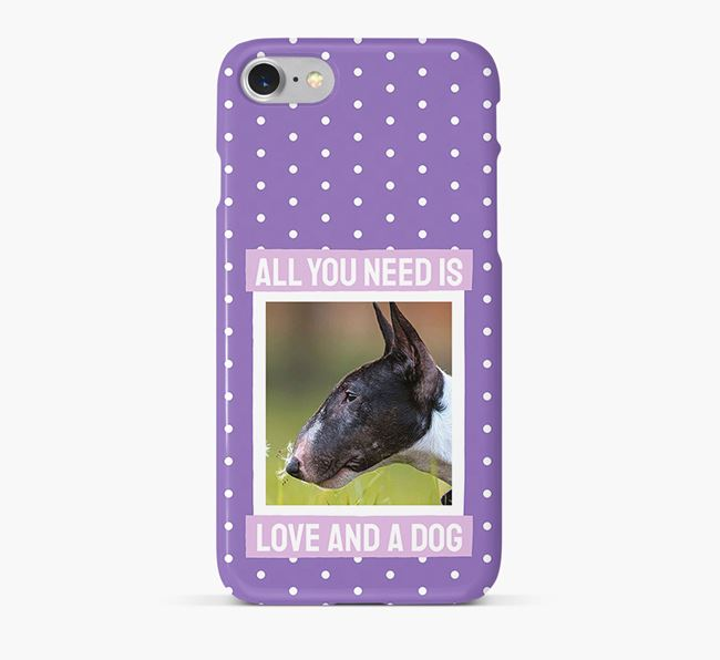 'All You Need is Love' Phone Case with photo of your Miniature Bull Terrier