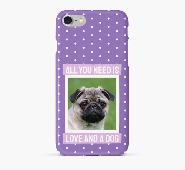'All You Need is Love' Phone Case with photo of your Pug