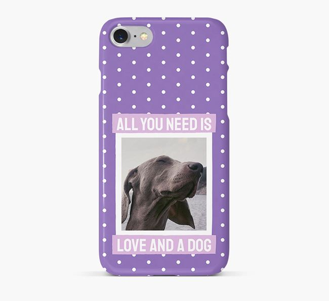'All You Need is Love' Phone Case with photo of your Weimaraner