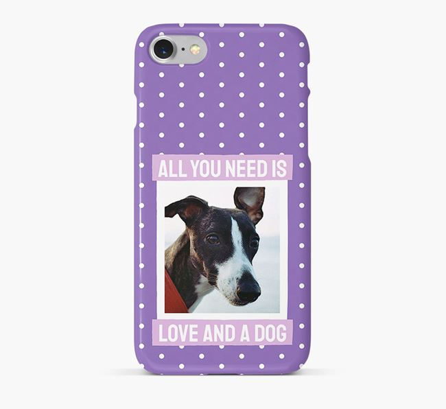 'All You Need is Love' Phone Case with photo of your Whippet