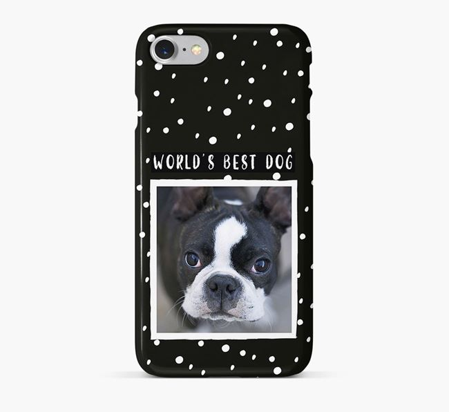 'Worlds Best Dog' Phone Case with photo of your Boston Terrier