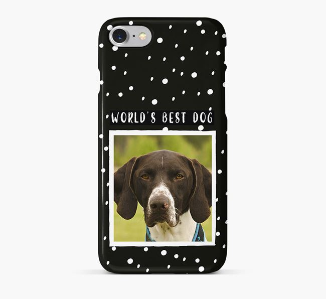 'Worlds Best Dog' Phone Case with photo of your German Shorthaired Pointer