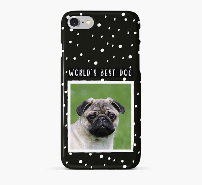 'Worlds Best Dog' Phone Case with photo of your Pug